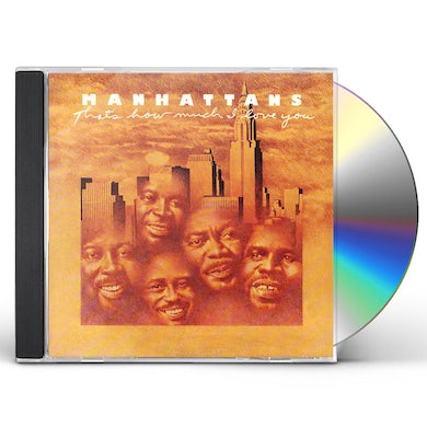 Manhattans THAT'S HOW MUCH I LOVE YOU CD