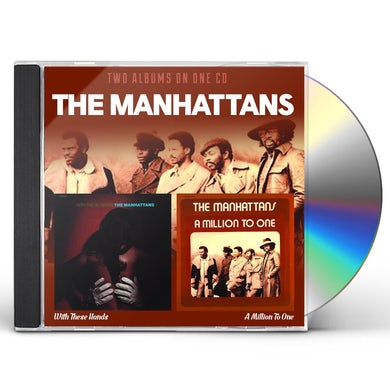 Manhattans WITH THESE HANDS / A MILLION TO ONE (2 CD DELUXE) CD
