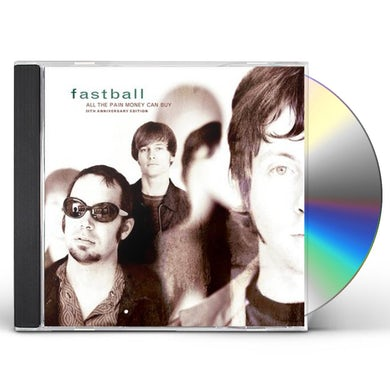 Fastball ALL THE PAIN MONEY CAN BUY CD