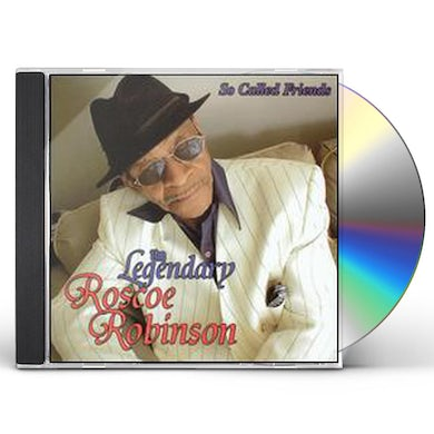 Roscoe Robinson SO CALLED FRIENDS CD