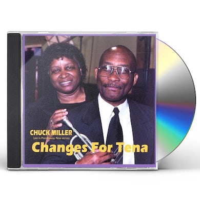 Chuck Miller CHANGES FOR TENA CD