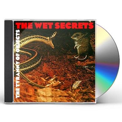 Wet Secrets TYRANNY OF OBJECTS CD