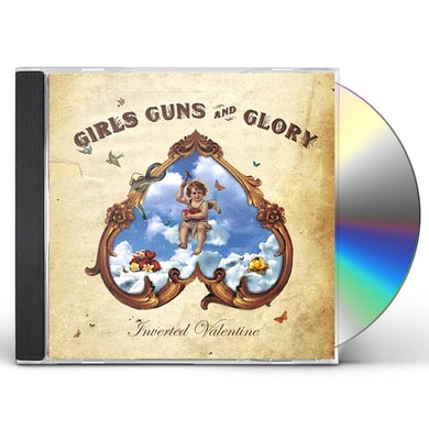 Girls Guns & Glory INVERTED VALENTINE CD