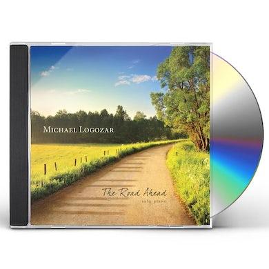 Michael Logozar THE ROAD AHEAD CD