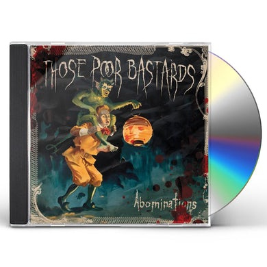 Those Poor Bastards ABOMINATIONS CD