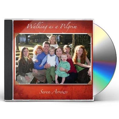 SEVEN ARROWS WALKING AS A PILGRIM CD