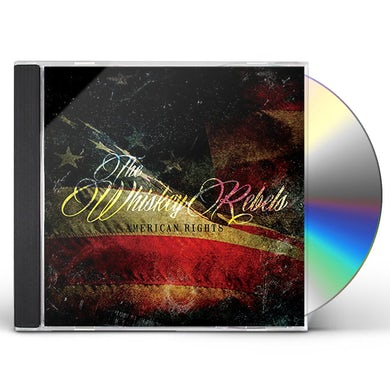 Whiskey Rebels AMERICAN RIGHTS CD