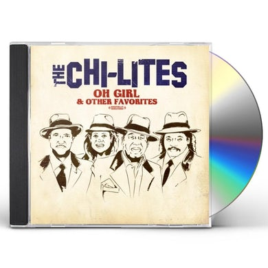 Chi-Lites OH GIRL & OTHER FAVORITES CD
