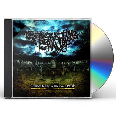 Conducting from the Grave WHEN LEGENDS BECOME DUST CD