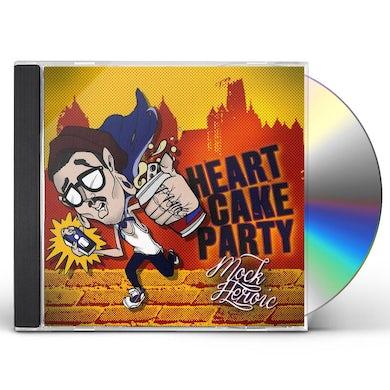 HEARTCAKEPARTY MOCK HEROIC CD
