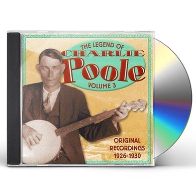 LEGEND OF CHARLIE POOLE 3 CD