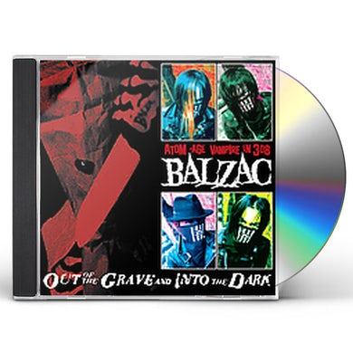 Balzac OUT OF THE GRAVE & INTO THE DARK CD