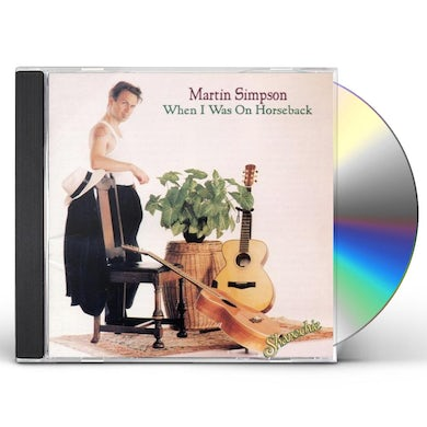 Martin Simpson WHEN I WAS ON HORSEBACK CD