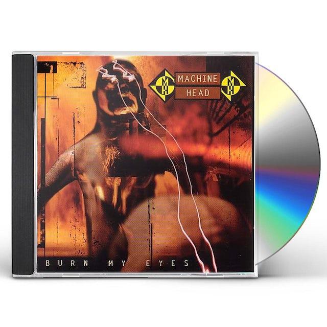 Machine Head BURN MY EYES CD