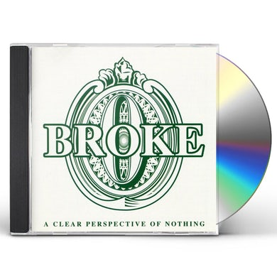 Broke CLEAR PERSPECTIVE OF NOTHING CD