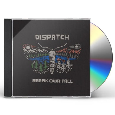 Dispatch Break Our Fall CD