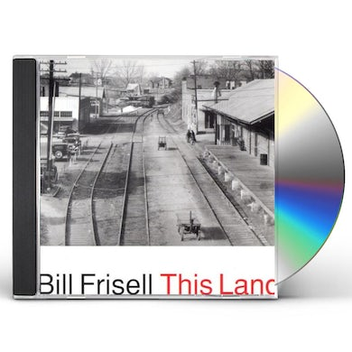 Bill Frisell THIS LAND CD