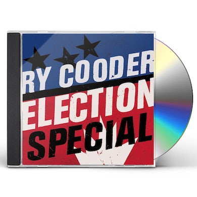 Ry Cooder ELECTION SPECIAL CD