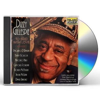 Dizzy Gillespie TO BIRD WITH LOVE CD