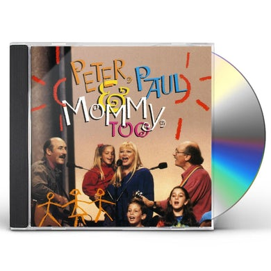 Peter Paul & Mary PETER PAUL & MOMMY TOO CD