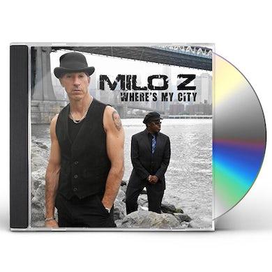 Milo Z WHERE'S MY CITY CD