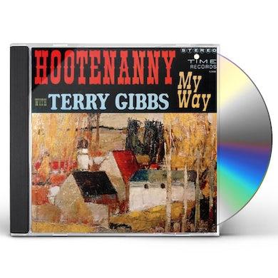 Terry Gibbs HOOTENANNY MY WAY CD