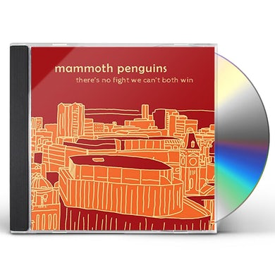 MAMMOTH PENGUINS THERE IS NO FIGHT WE CAN'T BOTH WIN CD