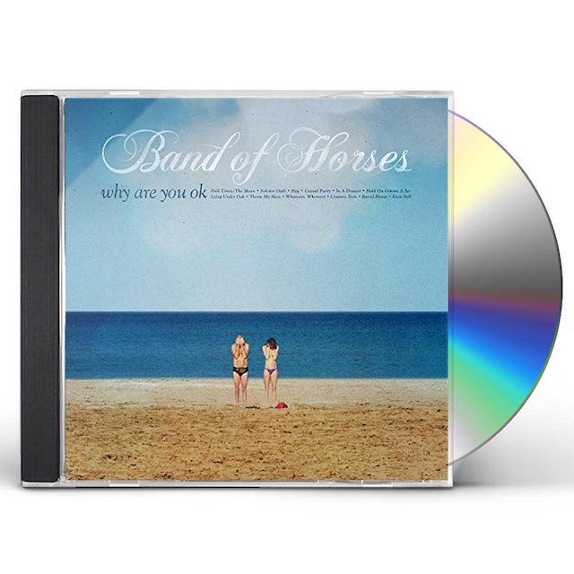 Band Of Horses WHY ARE YOU OK CD
