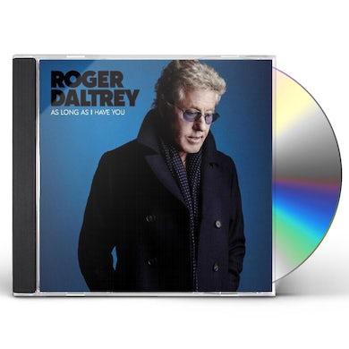 Roger Daltrey AS LONG AS I HAVE YOU CD