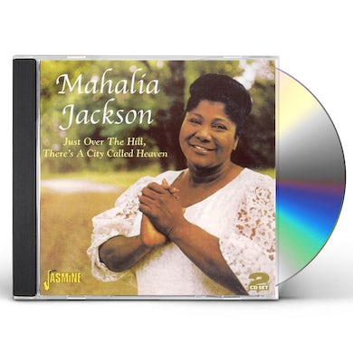 Mahalia Jackson JUST OVER THE HILL THERE'S A CITY CALLED HEAVEN CD