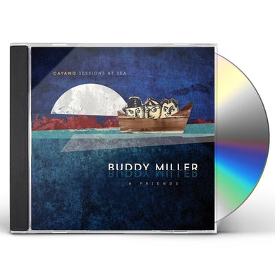Buddy Miller CAYAMO SESSIONS AT SEA CD