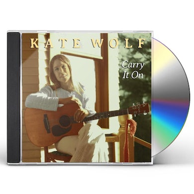 Kate Wolf CARRY IT ON CD