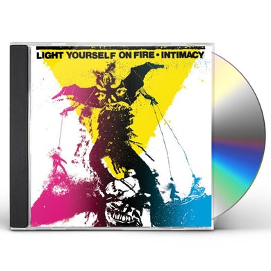 Light Yourself On Fire INTIMACY CD