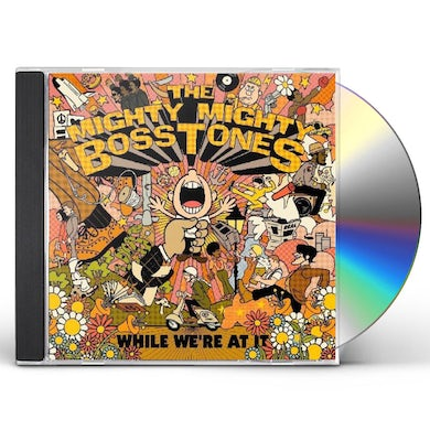 Mighty Mighty Bosstones WHILE WE'RE AT IT CD