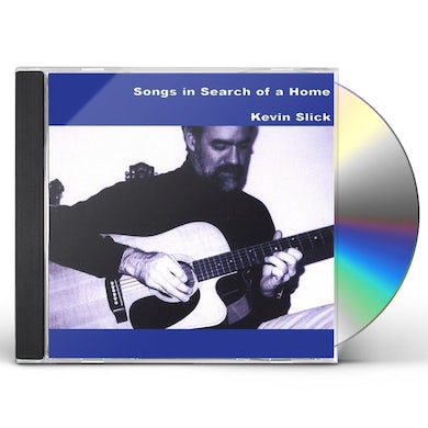Kevin Slick SONGS IN SEARCH OF A HOME CD