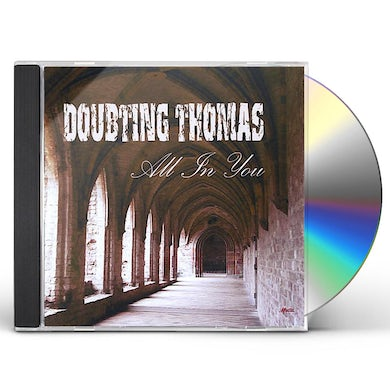 Doubting Thomas ALL IN YOU CD