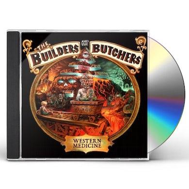 Builders & The Butchers WESTERN MEDICINE CD