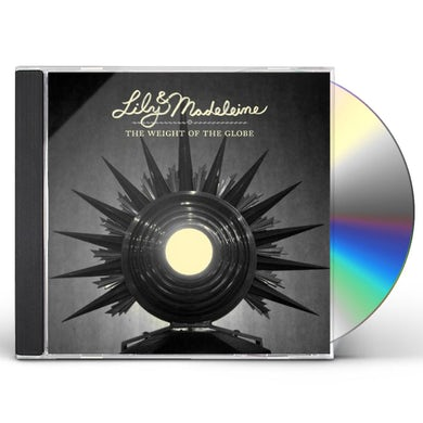 Lily & Madeleine WEIGHT OF THE GLOBE CD