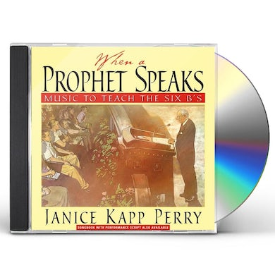 Janice Kapp Perry WHEN A PROPHET SPEAKS: MUSIC TO TEACH THE SIX B'S CD