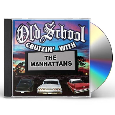 OLD SCHOOL CRUZIN WITH THE MANHATTANS CD