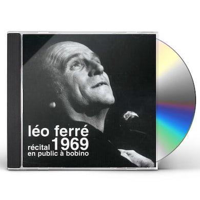 Leo Ferre 1969-RECITAL EN PUBLIC A BOBINO CD