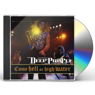 Deep Purple COME HELL OR HIGH WATER CD