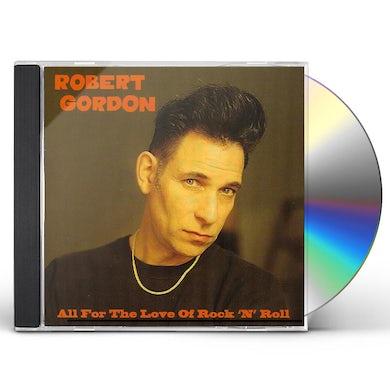 Robert Gordon ALL FOR THE LOVE OF ROCK N ROLL CD