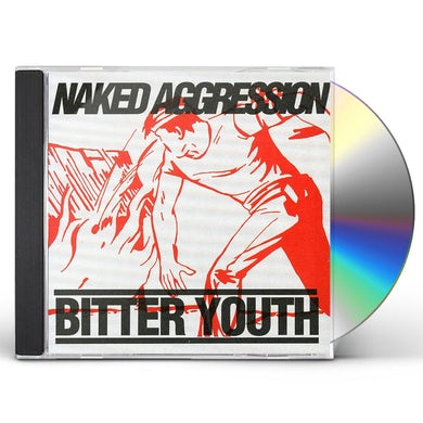 Naked Aggression BITTER YOUTH CD