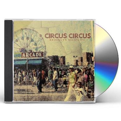 Circus Circus BROOKLYN NIGHTLIFE CD