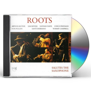 The Roots SALUTES THE SAXOPHONE CD
