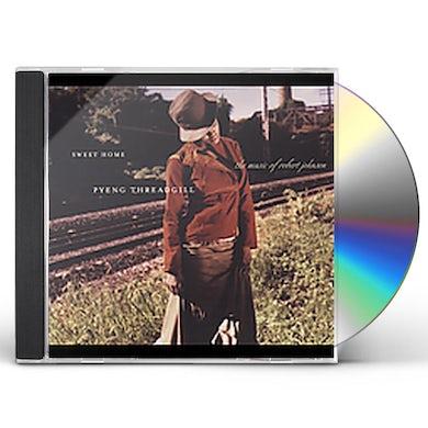 SWEET HOME: PYENG THREADGILL SINGS ROBERT JOHNSON CD