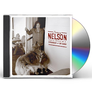 Tracy Nelson YOU'LL NEVER BE A STRANGER AT MY DOOR CD