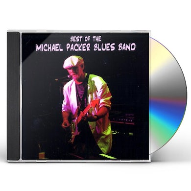 BEST OF THE MICHAEL PACKER BLUES BAND CD