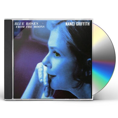 Nanci Griffith BLUE ROSES FROM THE MOONS CD